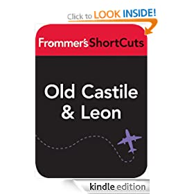Old Castile & Leon, Spain: Frommer's ShortCuts: Frommer's Shortcuts Series, Book 102