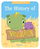 The History of Veggies (An Ed the Dragon Book)