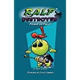 Ralf the Destroyer: Friend or Faux? (Volume 2)