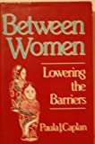 Between women: Lowering the barriers