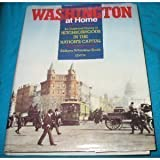 img - for Washington at Home: An Illustrated History of Neighborhoods in the Nation's Capital book / textbook / text book