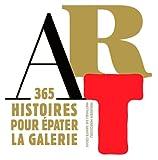 Art. 365 histoires pour épater la galerie par  Collectif