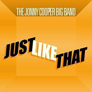 The Jonny Cooper Big Band -  Just Like That