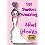 My Perfect Wedding (Helen Grey Romantic Comedy Series Book #2)by Sibel Hodge