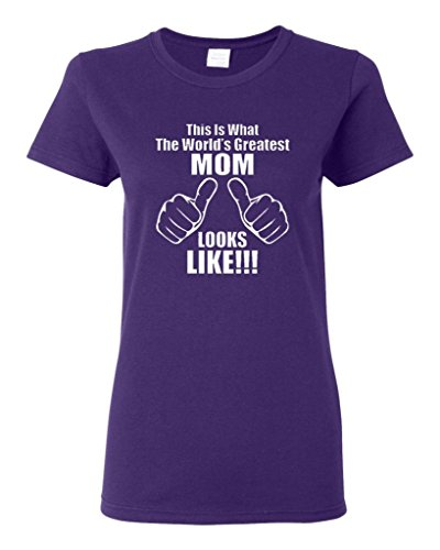 Ladies This Is What The World's Greatest Mom Looks Like T-Shirt Tee (Medium, Purple)