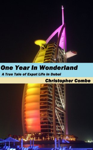 One Year In Wonderland: A True Tale of Expat Life in Dubai