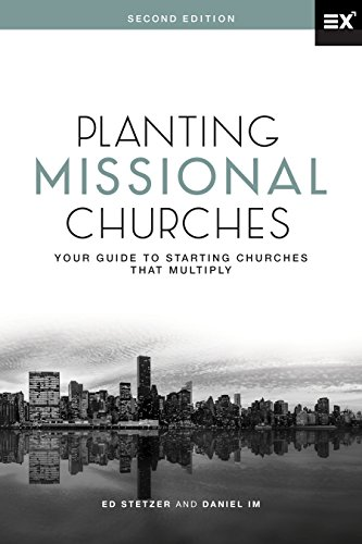 Download Planting Missional Churches: Your Guide to Starting Churches that Multiply