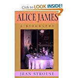 img - for Alice James: The Life of the Brilliant But Neglected Younger Sister of William and Henry James book / textbook / text book