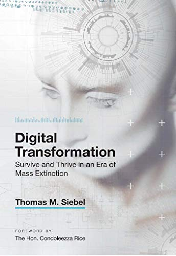 Digital Transformation Survive and Thrive in an Era of Mass Extinction [Siebel, Thomas M.] (Tapa Dura)