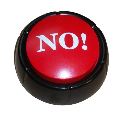 Fantastic Deal! The NO! Button