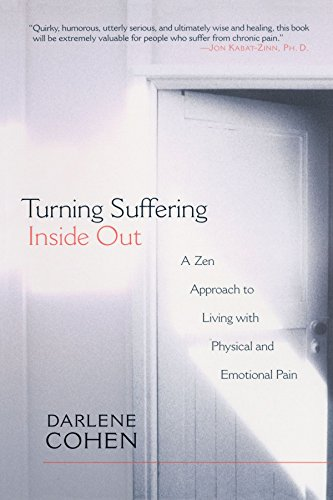 Turning Suffering Inside out: A Zen Approach to Living with Physical and Emotional Pain