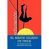 El Mejor Colegio de Chile.: El Gran Salto En Educaci N Escolar.