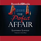 The Perfect Affair | [Lutishia Lovely]