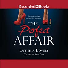 The Perfect Affair Audiobook by Lutishia Lovely Narrated by Shari Peele