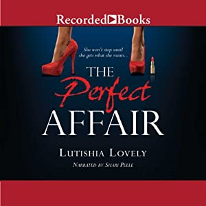 The Perfect Affair | [Lutishia Lovely]