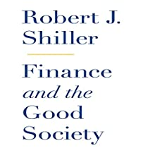 Finance and the Good Society | Livre audio Auteur(s) : Robert J Shiller Narrateur(s) : Walter Dixon