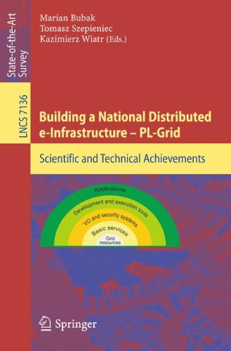 Building a National Distributed e-Infrastructure -- PL-Grid: Scientific and Technical Achievements (Lecture Notes in Com