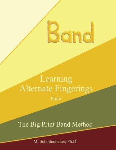Learning Alternate Fingerings:  Flute (The Big Print Band Method)