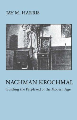Nachman Krochmal: Führung der ratlos der moderne (moderne jüdische Masters Series) Alter