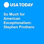 So Much for American Exceptionalism: Stephen Prothero | Stephen Prothero