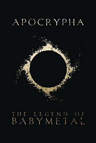 Apocrypha: The Legend Of BABYMETAL [The Prophet of the Fox God] (Tapa Blanda)