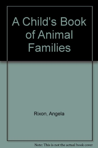 A Child's Book of Animal Families