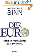 Der Euro: Von der Friedensidee zum Zankapfel !