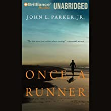 Once a Runner (       UNABRIDGED) by John L. Parker Jr. Narrated by Patrick Lawlor
