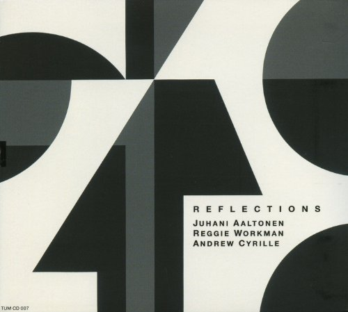 Reflections by Juhani Aaltonen,&#32;Reggie Workman and Andrew Cyrille
