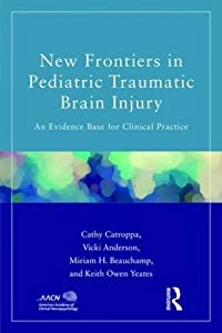 Pediatric Traumatic Brain Injury: An Evidence Base for Clinical Practice (American Academy of Clinical Neuropsychology/Psychology Press Continuing Education Series)