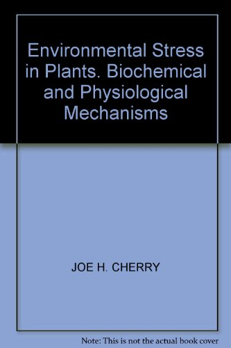 Environmental Stress in Plants. Biochemical and Physiological Mechanisms