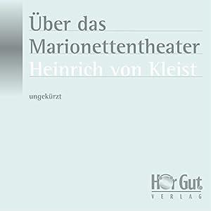 Über das Marionettentheater Hörbuch