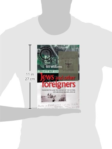 Jews and Other Foreigners: Manchester and the Victims of European Fascism, 1933-1940