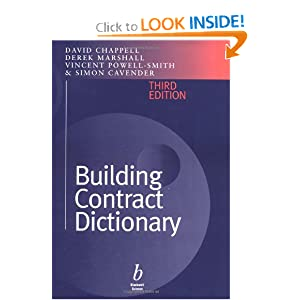 Building Contract Dictionary David Chappell, Vincent Powell-Smith, Derek Marshall and Simon Cavender