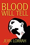 Blood Will Tell (143440076X) by Lorrah, Jean