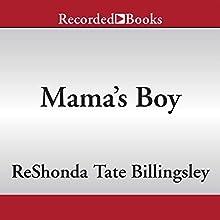 Mama's Boy (       UNABRIDGED) by ReShonda Tate Billingsley Narrated by Myra Lucretia Taylor