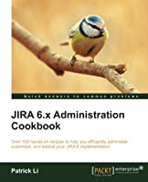JIRA 6.x Administration Cookbook Front Cover