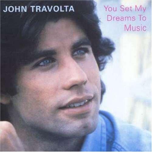 John Travolta - You Set My Dreams To Music - Zortam Music