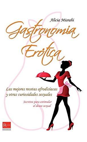 Gastronimía erótica: Secretos para estimular el deseo sexual (Rouge (robinbook))