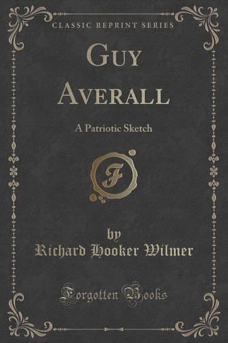 Guy Averall: A Patriotic Sketch (Classic Reprint)