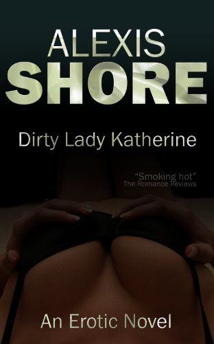 Book: Dirty Lady Katherine by Alexis Shore