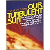Our turbulent sun (0136445004) by Frazier, Kendrick