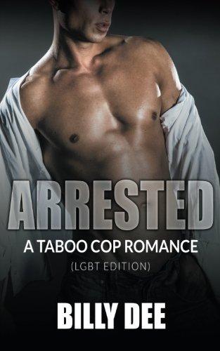 Arrested: A Taboo Cop Romance, LGBT Edition PDF