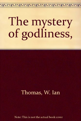 The Mystery of Godliness PDF