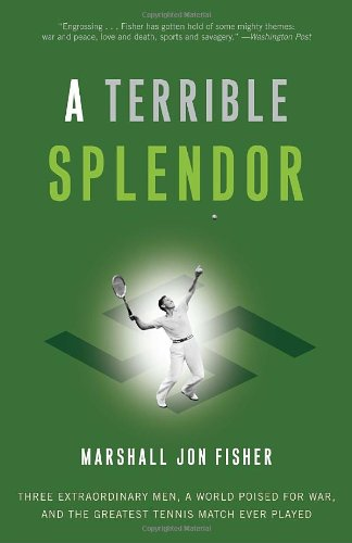 A Terrible Splendor: Three Extraordinary Men, a World Poised for War, and the Greatest Tennis Match Ever Played (Fisher Price Starlight Motor compare prices)