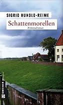 Schattenmorellen: Kriminalroman