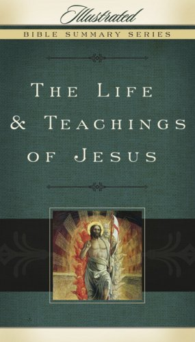The Life & Teachings of Jesus (Illustrated Bible Summary Series)