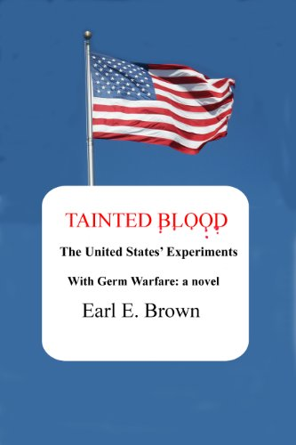 TAINTED BLOOD: THE UNITED STATES' EXPERIMENTS