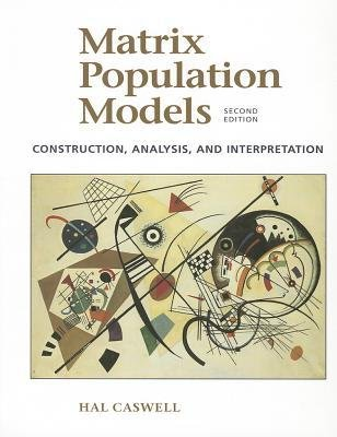 [(Matrix Population Models: Construction , Analysis and Interpretation)] [Author: Hal Caswell] published on (May, 2006) (Matrix Population Models compare prices)