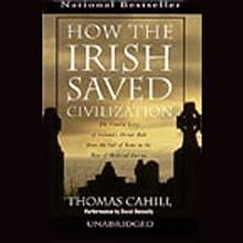 How the Irish Saved Civilization | Livre audio Auteur(s) : Thomas Cahill Narrateur(s) : Donal Donnelly